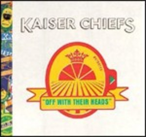 KAISER CHIEFS - OFF WITH THEIR HEADS (CD)