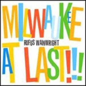RUFUS WAINWRIGHT - MILWAUKEE AT LAST!!! (CD)