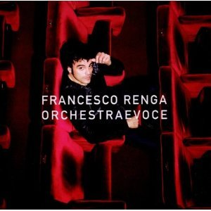 FRANCESCO RENGA - ORCHESTRA E VOCE (CD)
