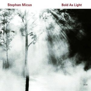 BOLD AS LIGHT -STEPHAN MICUS (CD)