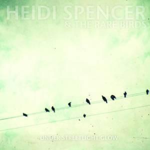 HEIDI SPENCER - UNDER STREETLIGHT GLOW (CD)