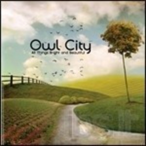 OWL CITY - ALL THINGS BRIGHT AND BEAUTIFUL (CD)