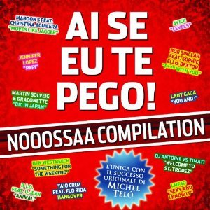 AI SE EU TE PEGO! NOOOSSAA COMPILATION (CD)