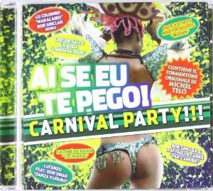AI SE EU TE PEGO! CARNIVAL PARTY (CD)
