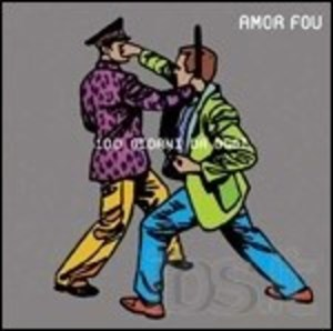 AMOR FOU - 100 GIORNI DA OGGI (CD)