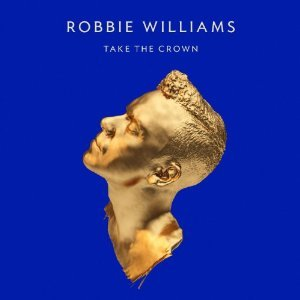 ROBBIE WILLIAMS - TAKE THE CROWN -CD+DVD (CD)
