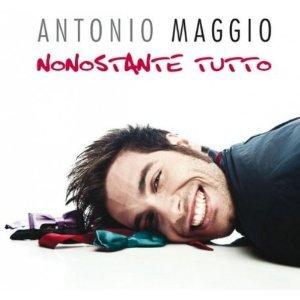 ANTONIO MAGGIO - NONOSTANTETUTTO (CD)