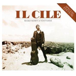IL CILE - SIAMO MORTI A VENTANNI (CD)