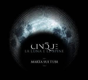 MARTA SUI TUBI - CINQUE-LA LUNA E LE SPINE (CD)