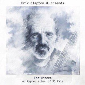 ERIC CLAPTON & FRIENDS - THE BREEZE AN APPRECIATION OF JJ CALE (CD)