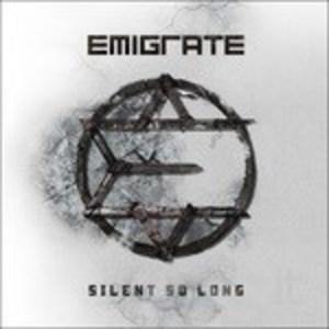 EMIGRATE - SILENT SO LONG (CD)
