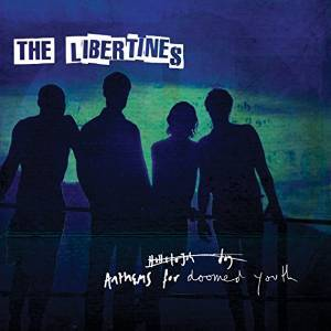 LIBERTINES - ANTHEMS FOR DOOMED YOU (CD)