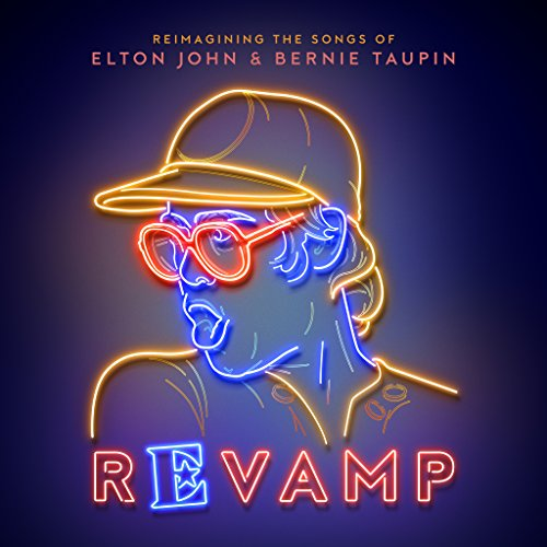 REVAMP REMAIGINING THE SONGS OF ELTON JOHN & BERNIE TAUPIN (CD)