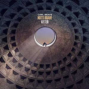 CARL BRAVE - NOTTI BRAVE AFTER (CD)