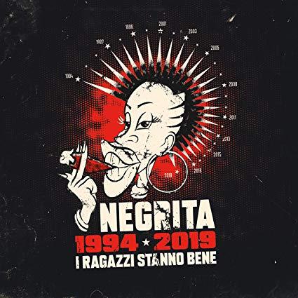 NEGRITA - I RAGAZZI STANNO BENE BEST 1994 - 2019 (SANREMO 2019)