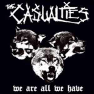CASUALTIES - WE ARE ALL WE HAVE (CD)