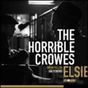 HORRIBLE CROWES - ELSIE FEAT. BRIAN FALLON & IAN PERKINS (CD)