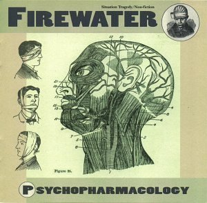 FIREWATER - PSYCHOPHARMACOLOGY (CD)