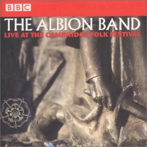 ALBION BAND - LIVE AT THE CAMBRIDGE FOLK FESTIVAL (CD)