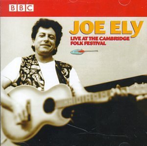 JOE ELY - LIVE AT THE CAMBRIDGE FOLK FESTIVAL (CD)