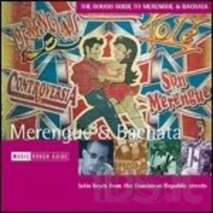 THE ROUGH GUIDE TO MERENGUE & BACHATA (CD)