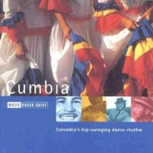 CUMBIA - COLOMBIA'S HIP-SWINGNING DANCE RHYTHM (CD)