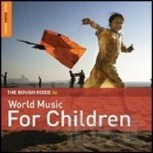THE ROUGH GUIDE TO WORLD MUSIC FOR CHILDREN -2CD (CD)