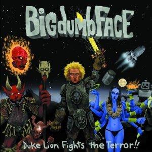 BIG DUMB FACE - DUKE LION FIGHTS THE TERROR !! (CD)