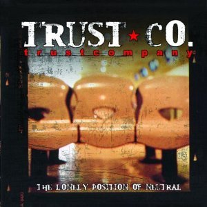 TRUST COMPANY - THE LONELY POSITION OF NEUTRAL (CD)