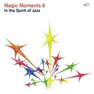 MAGIC MOMENTS 6 - IN THE SPIRIT OF JAZZ (CD)