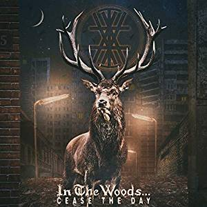 IN THE WOODS - CEASE THE DAY (CD)