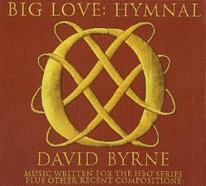 DAVID BYRNE - BIG LOVE HYMNAL CD (CD)