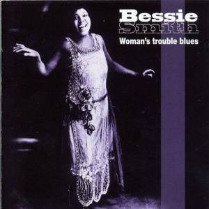 BESSIE SMITH - WOMAN'S TROUBLE BLUES (CD)