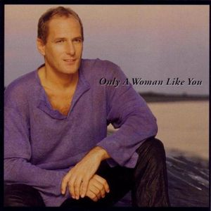 MICHAEL BOLTON - ONLY A WOMAN LIKE YOU EMI (CD)