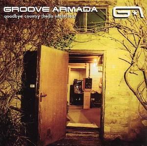 GROOVE ARMADA - GOODBYE COUNTRY (HELLO NIGHTCLUB) (CD)