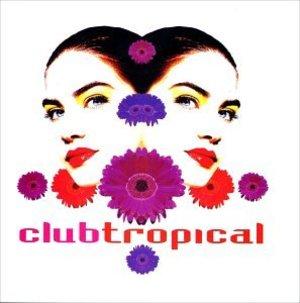 CLUB TROPICAL (CD)
