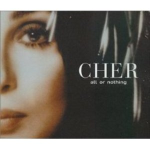 CHER - ALL OR NOTHING (CD)