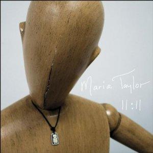 MARIA TAYLOR - 11:11 (CD)
