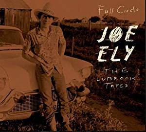 JOE ELY - THE LUBBOCK TAPES FULL CIRCLE (2 (CD)