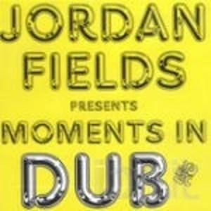 JORDAN FIELDS - MOMENTS IN DUB BY FIELDS JORDAN (CD)