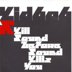 KID 606 - KILL SOUND BEFORE SOUND KILLS YOU (CD)