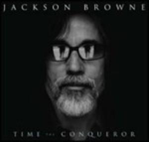 JACKSON BROWNE - TIME THE CONQUEROR (CD)