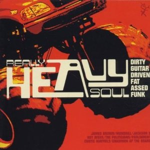 REALLY HEAVY SOUL DIRTY GUITAR DRIVEN (CD)