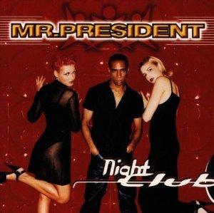 MR. PRESIDENT - NIGHT CLUB (CD)
