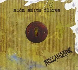 AIDA SATTA FLORES - BELLANDARE (CD)