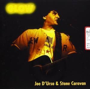 JOE & STONE CARAVAN D URSO - GLOW (CD)