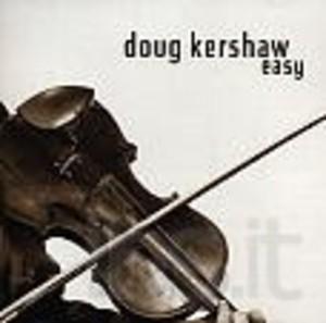 DOUG KERSHAW - EASY (CD)