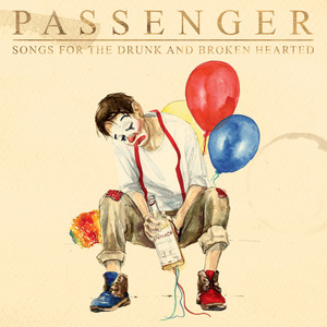 PASSENGERS - SONGS FOR THE DRUNK AND BROKEN HEARTED (CD)