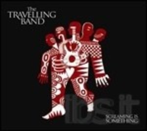 TRAVELLING BAND - SCREAMING IS SOMETHING (CD)