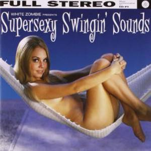 WHITE ZOMBIE - SUPERSEXY SWING SOUNDS (CD)